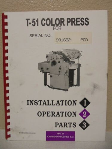 TOWNSEND T 51 COLOR PRESS INSTALLATION OPERATION PARTS MANUAL