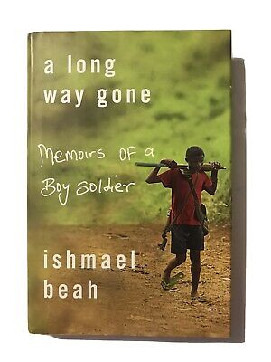A Long Way Gone: Memoirs of a Boy Soldier by Beah, Ishmael