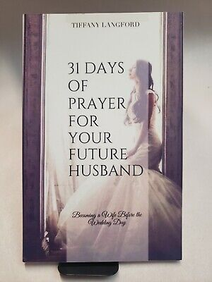 31 Days Of Prayer For Your Future Husband By Tiffany Langford  PB