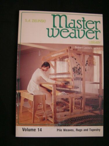 MASTER WEAVER Volume 14:  PILE WEAVES, RUGS AND TAPESTRYY
