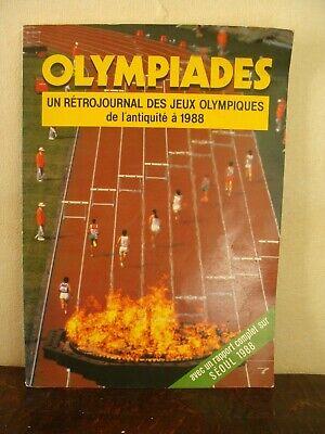 OLYMPIADES - Rétro journal des Jeux Olympiques de l'Antiquité à 1988 - 135 pages