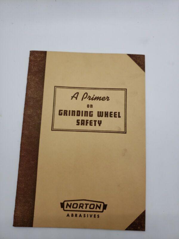 1941 A PRIMER ON GRINDING WHEEL SAFETY NORTON ABRASIVES Booklet Manual Vintage