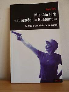 Michèle FIRK est restée au Guatemala * Boris Terk * Envoi de l'auteur - France - État : Trs bon état : Livre qui ne semble pas neuf, ayant déj été lu, mais qui est toujours en excellent état. La couverture ne présente aucun dommage apparent. Pour les couvertures rigides, la jaquette (si applicable) est incluse. Aucune  - France