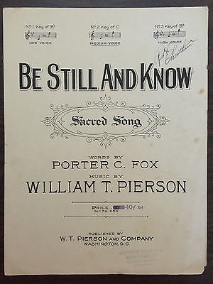 BE STILL AND KNOW Sacred Song words by Porter C Fox Music William T Pierson 1920