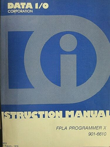 DATA I/O  Model X FPLA Programmer Instruction Operation Manual 901-6610 Rev A