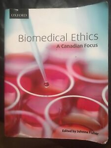Biomedical Ethics : A Canadian Focus