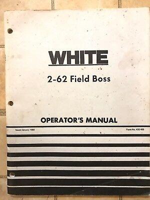 White 2-62 Field Boss Operators Manual 432455 Issued January 1980