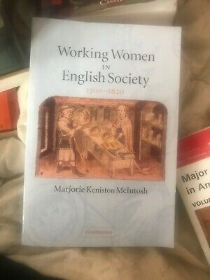 Working Women in English Society, 1300-1620 by Marjorie Keniston McIntosh...