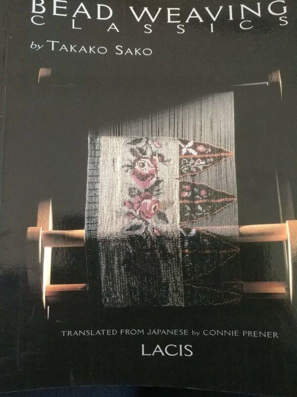 Bead Weaving: Bead Weaving : Classics by Takako Sako (2000, Trade Paperback)