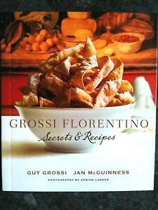 GUY GROSSI FLORENTINO ~ SECRETS & RECIPES COOKBOOK ~ BRAND NEW ~ **FREE POST