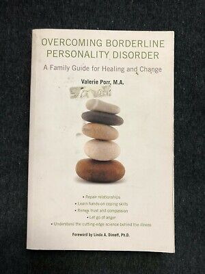 Overcoming Borderline Personality Disorder : A Family Guide for Healing and Chan