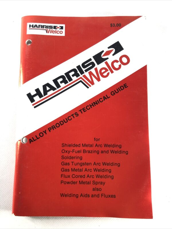 Harris Welco Alloy Products Technical Guide For Arc Welding
