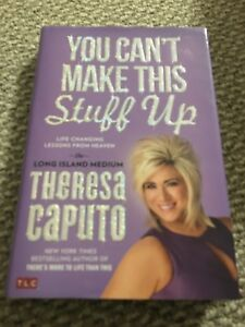 You can't make this stuff up - Theresa Caputo