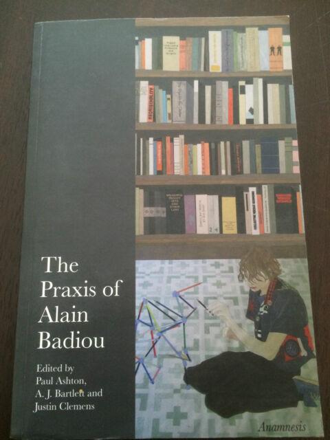 """The Praxis Of Alain Badiou"" Edited by Paul Ashton (Paperback, 2006) **VGC**"