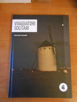 libro-VIAGGIATORI SOLITARI-CRISTIANO DE NANNI-ed.DELIRIUM