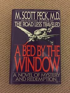 A Bed by the Window by M. Scott Peck, M.D.