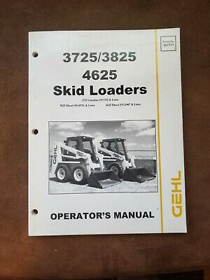 Gehl 3725 3825 4625 Skid Loader Operators Manual. Bound Book
