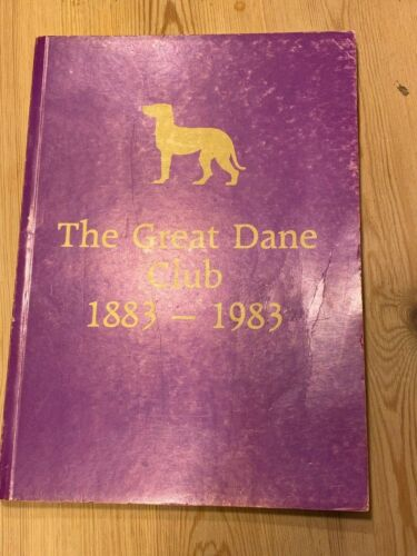 """VERY RARE GREAT DANE DOG BOOK """"THE GREAT DANE CLUB 1883-1983 """" ILLUSTRATED"""