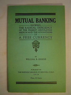 William B. Greene MUTUAL BANKING, anti-banking book, 1st edition softback, 1919
