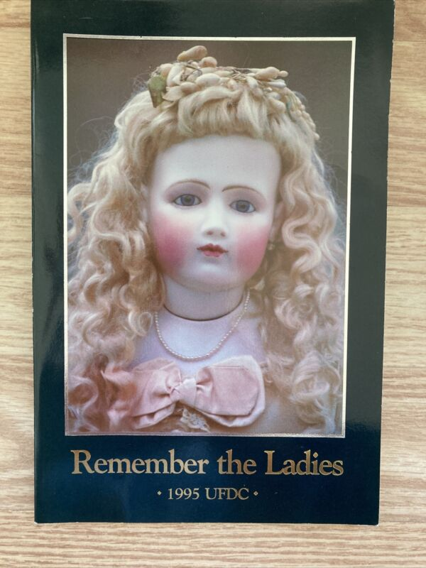 REMEMBER THE LADIES, 1995 UFDC 46th Annual Doll Convention, Philadelphia