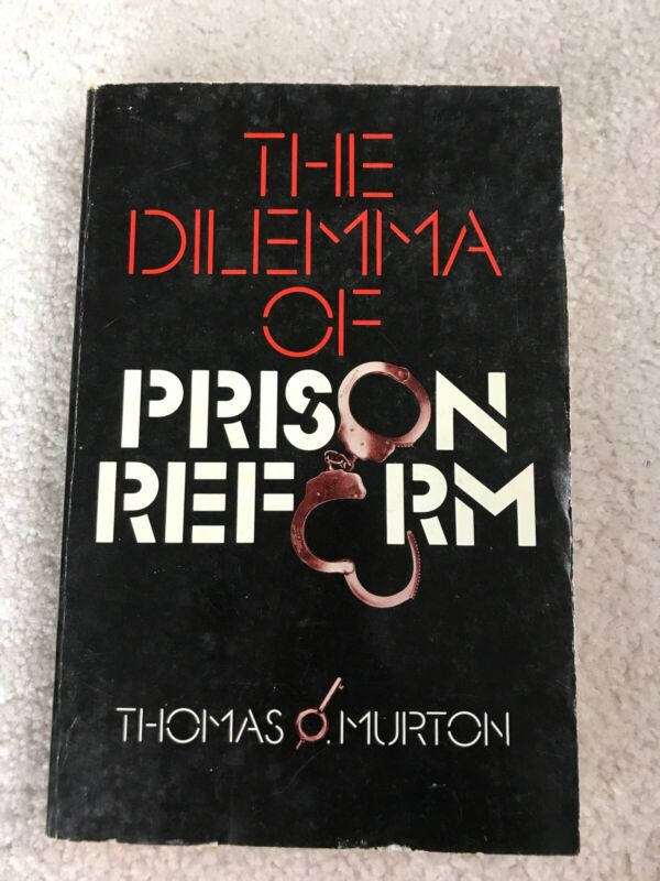 The Dilemma Of Prison Reform By Thomas Burton