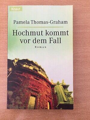 Vor Fall (Hochmut kommt vor dem Fall : Roman. 61879 Thomas-Graham, Pamela:)
