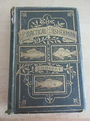 The Practical Fisherman by JH Keene - 1st edition 1881 - Illustrated Bound Book
