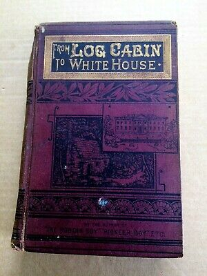 From Log Cabin To White House Life Of  James Garfield by William Thayer 1881 for sale  Upper Musquodoboit