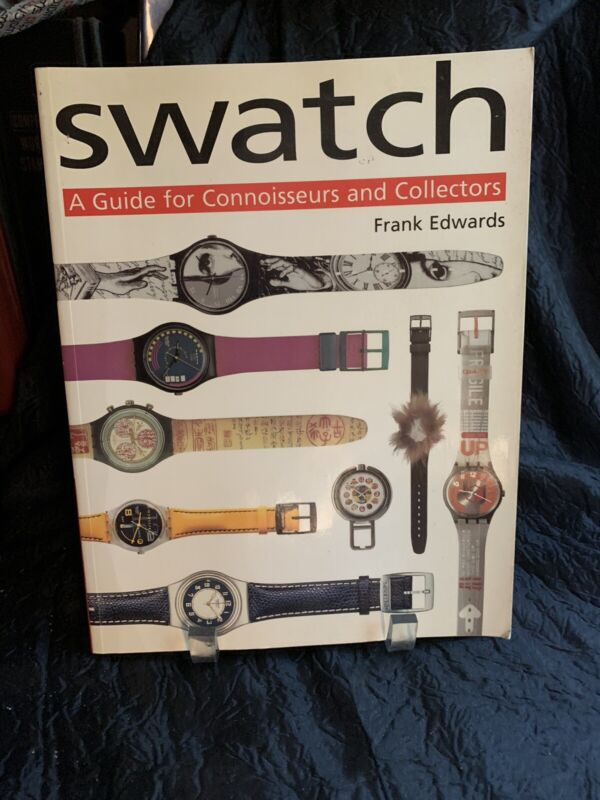 Swatch —A GUIDE FOR CONNOISSEURS AND COLLECTORS by Edwards Guide Book 1998