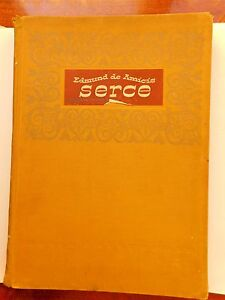 Book: Edmund de Amicis-&quot;SERCE&quot; First Edition translation M.Konopnicka 1955. - <span itemprop='availableAtOrFrom'>Wolbrom, Polska</span> - Book: Edmund de Amicis-&quot;SERCE&quot; First Edition translation M.Konopnicka 1955. - Wolbrom, Polska