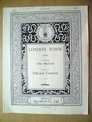 Sheet Music-London Town Song Words & Music by JOHN MASEFIELD & EDWARD GERMAN(Org