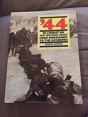 """1984 """" '44 - IN COMBAT ON THE WESTERN FRONT FROM NORMANDY TO THE ARDENNES"""" BOOK"""