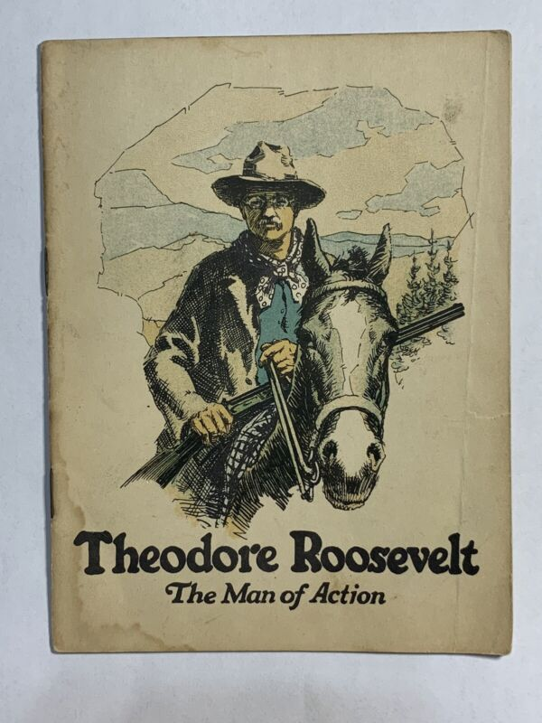 THEODORE ROOSEVELT THE MAN OF ACTION BOOK JOHN HANCOCK MUTUAL LIFE INS.
