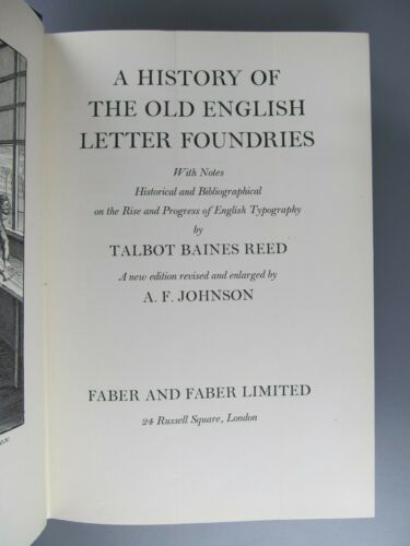 A History of the Old English Letter Foundries, by Talbot Baines Reed, 1952