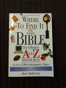 Where To Find It in the Bible.   The Ultimate A to Z Resource