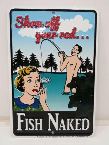 """FISH NAKED""  Aluminum Metal Sign 12 X 8 inch - (B4C144A)"