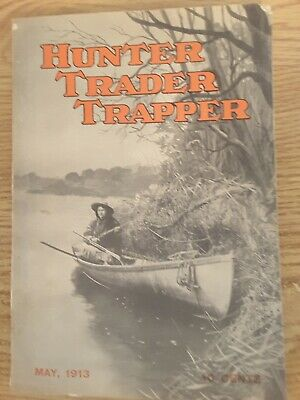 MAY, 1913 HUNTER, TRADER, TRAPPER (GREAT ARTICLES & ADVERTISING)