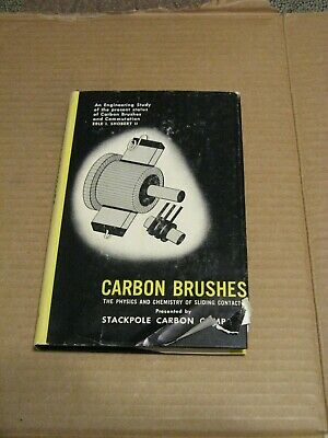 Carbon Brushes, The Physics and Chemistry of Sliding Contacts, -