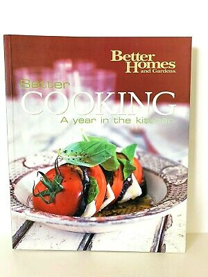 Better Cooking: A Year in the Kitchen - Better Homes & Gardens by Kerrie Carr