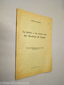 La-DOLCE-e-la-TRISTE-VITA-dei-BORBONI-di-NAPOLI-ballardini-1961