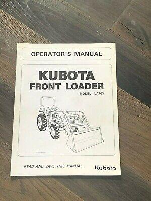 Kubota Front Loader Model La703 Operators Manual