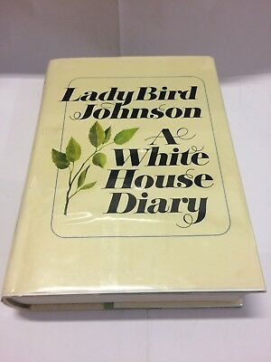 Lady Bird Johnson, A White House Diary SIGNED 2nd Printing, 1970 ExLibrary