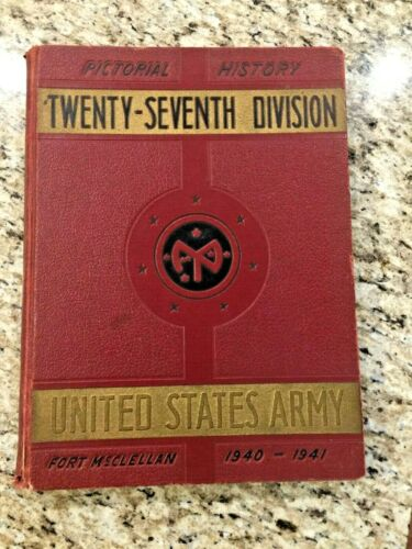 27th Division 1940 1941 Fort McClellan 27th US Army Unit History Book!