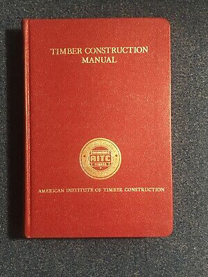Timber Construction Manual-american Institute Of Timber Construction-1st Edition