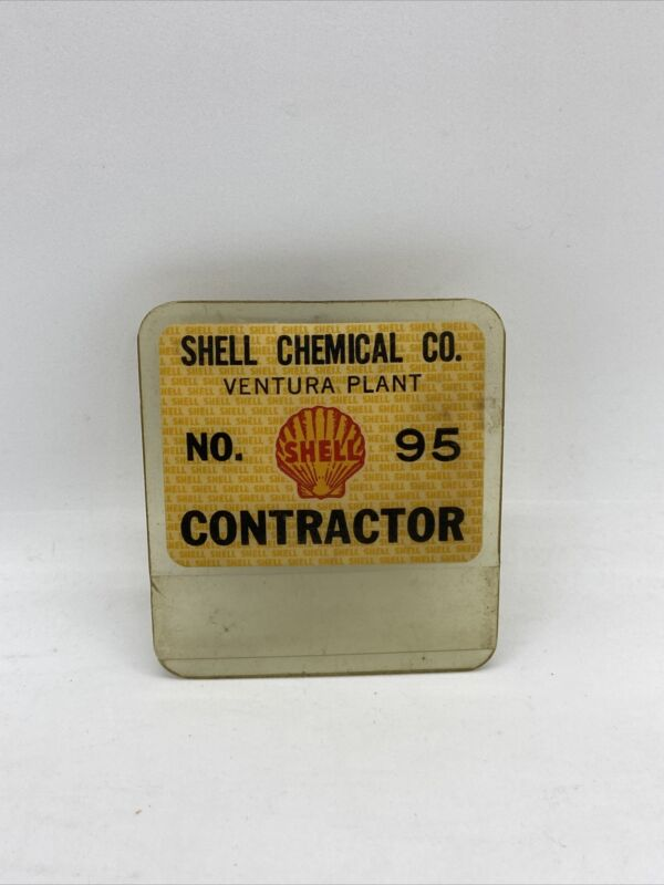 Vintage Shell Chemical Co. Ventura No. 95 Contractor badge Employee Name Tag.