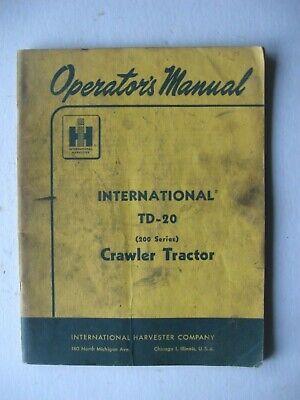 International Harvester Operators Manual Td-20 Crawler Tractor 200 Series 1959