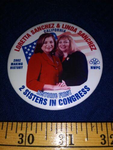 FIRST SISTERS IN CONGRESS LINDA & LORETTA SANCHEZ LATINA HISPANIC PINBACK BUTTON
