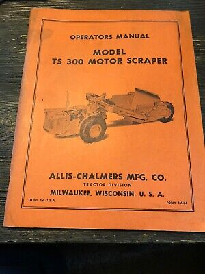 Allis-chalmers Model Ts-300 Motor Scraper Service Manual Vintage Original.