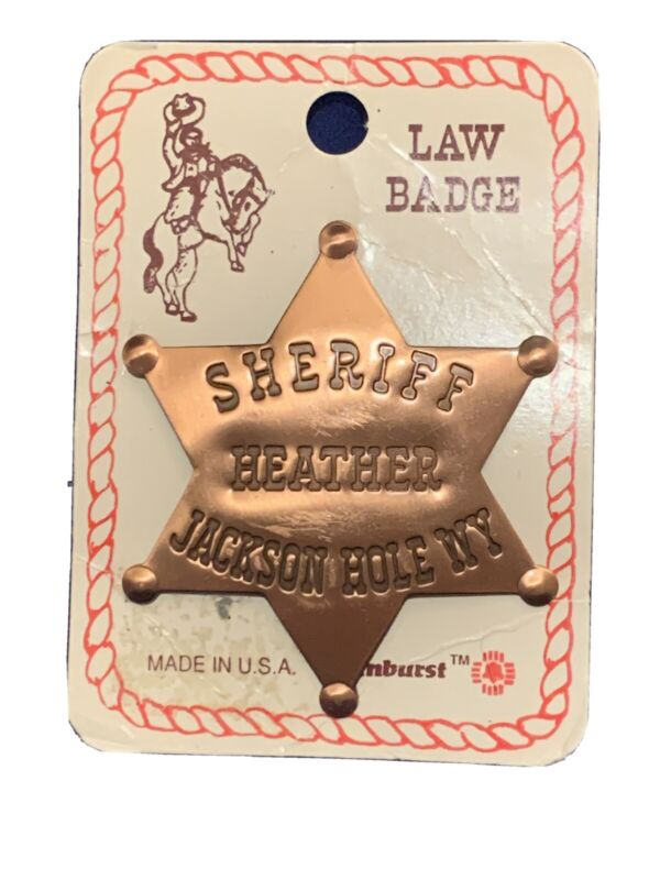 """Vintage Copper Sheriff Name Law Badge """"HEATHER"""" Jackson Hole WYOMING Made In USA"""