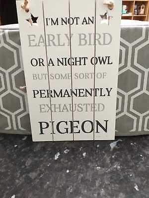 White wooden sign plaque - exhausted pigeon